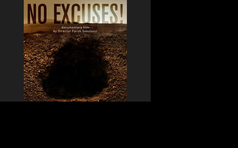 Poster for No Excuses, a documentary by Faruk Sokolovic.